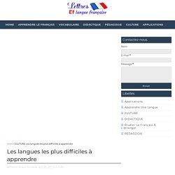 Les langues les plus difficiles à apprendre - Lettres et langue française
