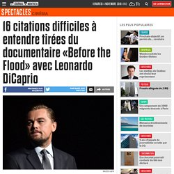 16 citations difficiles à entendre tirées du documentaire «Before the Flood» avec Leonardo DiCaprio