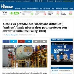 """Airbus va prendre des """"décisions difficiles"""", """"amères"""", """"mais nécessaires pour protéger son avenir"""" (Guillaume Faury, CEO)"""