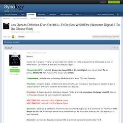Les Débuts Difficiles D'un Ds1812+ Et De Ses Wd30Efrx (Western Digital 3 To De Classe Red) - Nos membres racontent...