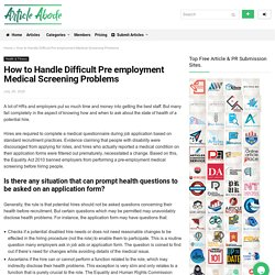 How to Handle Difficult Pre employment Medical Screening Problems