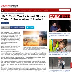 10 Difficult Truths About Ministry I Wish I Knew When I Started
