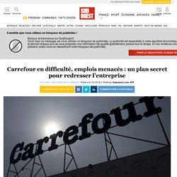 Carrefour en difficulté, emplois menacés: un plan secret pour redresser l'entreprise