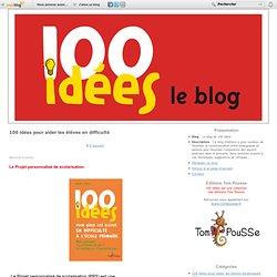 100 idées pour aider les élèves en difficulté - Le Projet… - La démarche de PPRE - Les programmes… - Un projet d'aide,… - La métacognition - Le blog de 100 idées