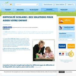 Difficulté scolaire- des solutions pour aider votre enfant