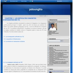 CHAPITRE 3 : LES DIFFICULTES CONCRETES D'INTEGRATION DES TIC - STRATEGIE D ACCOMPAGNEMENT DU CHANGEMENT
