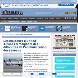 Les malheurs d'United Airlines témoignent des difficultés de l'administration des réseaux