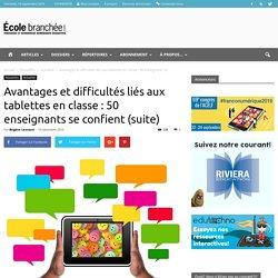 Avantages et difficultés liés aux tablettes en classe : 50 enseignants se confient (suite) - École branchée