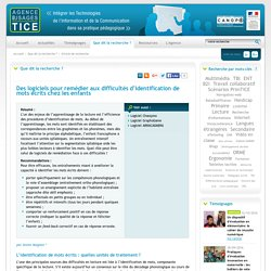 L'Agence nationale des Usages des TICE - Des logiciels pour remédier aux difficultés d'identification de mots écrits chez les enfants