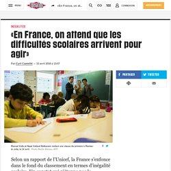 «En France, on attend que les difficultés scolaires arrivent pour agir»