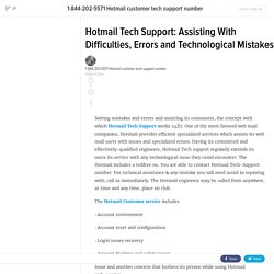 Hotmail Tech Support: Assisting With Difficulties, Errors and Technological Mistakes