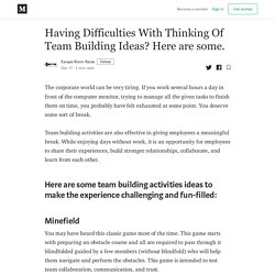 Having Difficulties With Thinking Of Team Building Ideas? Here are some.