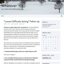 """Lowest Difficulty Setting"" Follow-Up"