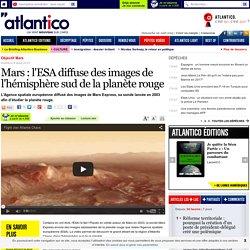 Mars : l'ESA diffuse des images de l'hémisphère sud de la planète rouge