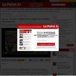 Sivens : France 2 diffuse des images des violents affrontements