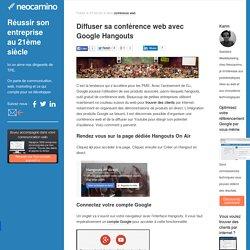 Diffuser sa conférence web avec Google Hangouts par Neocamino