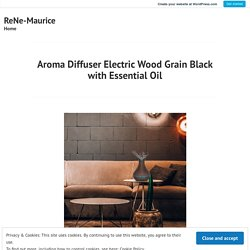 Aroma Diffuser Electric Wood Grain Black with Essential Oil – ReNe-Maurice