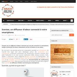 Scentee, un diffuseur d'odeur connecté à votre smartphone