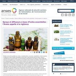 ANSES 28/04/20 Sprays et diffuseurs à base d'huiles essentielles : l'Anses appelle à la vigilance
