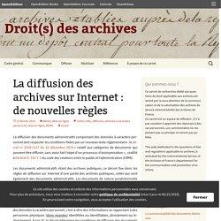 La diffusion des archives sur Internet : de nouvelles règles