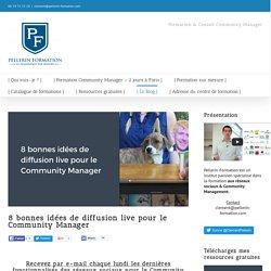 8 bonnes idées de diffusion live pour le Community Manager