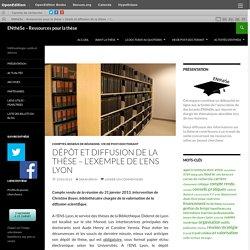Dépôt et diffusion de la thèse – l'exemple de l'ENS Lyon