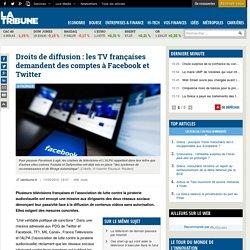Droits de diffusion : les TV françaises demandent des comptes à Facebook et T...