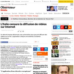 L'Italie censure la diffusion de vidéos sur Internet, Audiovisuel - Information NouvelObs.com