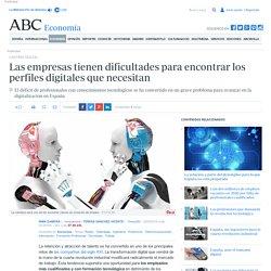 CANTERA DIGITAL: Las empresas tienen dificultades para encontrar los perfiles digitales que necesitan