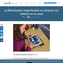 9 dificultades importantes al adoptar los tablets en el aula