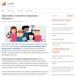 DigCompEdu: Competência Digital para Educadores – CANTIC