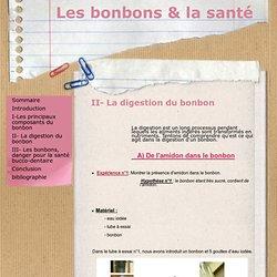 II- La digestion du bonbon - Les bonbons & la santé