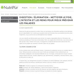 Digestion / Élimination - Nettoyer le foie, l'intestin et les reins pour mieux prévenir les maladies