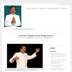 Food, Diet, & Digestion Secrets (Weight Loss, etc) - Pankaj Naram