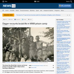 Digger recounts brutal life in WWII prison camp