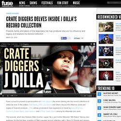 Crate Diggers Delves Inside J Dilla's Record Collection