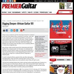 Digging Deeper: African Guitar 101