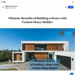 Diggs Custom Homes on Behance