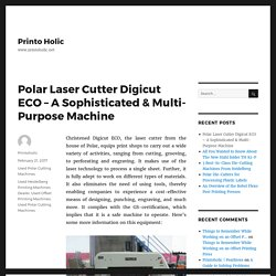 Polar Laser Cutter Digicut ECO – A Sophisticated & Multi-Purpose Machine – Printo Holic