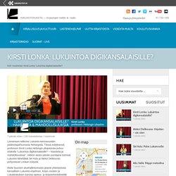 Kirsti Lonka: Lukuintoa digikansalaisille? - Kirjastokaista