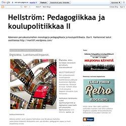 Hellström: Pedagogiikkaa ja koulupolitiikkaa II: Digiloikka. Luentomuistiinpanot.