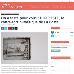 On a testé: DIGIPOSTE, le coffre-fort numérique de La Poste