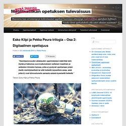 Esko Kilpi ja Pekka Peura trilogia – Osa 2: Digitaalinen opettajuus