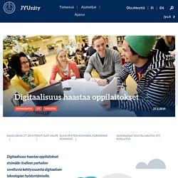 Digitaalisuus haastaa oppilaitokset - JYUnity
