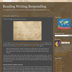 Reading Writing Responding: What's So Digital About Literacy Anyway?