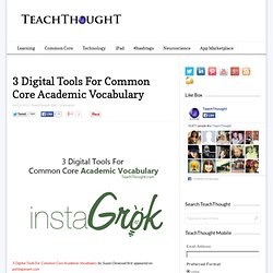 3 Digital Tools For Common Core Academic Vocabulary -
