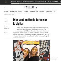 Dior veut mettre le turbo sur le digital - Actualité : medias (#1015211)