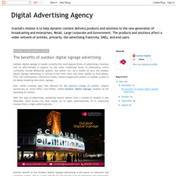 Digital Advertising Agency: The benefits of outdoor digital signage advertising