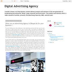 Digital Advertising Agency: What can an Advertising Agency in Bhopal do for your Business ?