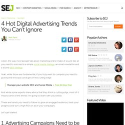 4 Hot Digital Advertising Trends You Can't Ignore